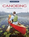 Jacket Image For: Canoeing The Essential Skills & Safety