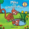 Mike has chicken pox