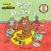 Brian has dyslexia