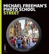 Michael Freemans Photo school - Street