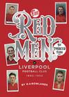 The redmen of Liverpool FC