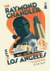 """""""The Raymond Chandler Map of Los Angeles"""" by Kim Cooper (author)"""
