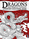 Dragons & Magical Creatures Advanced Colouring Book
