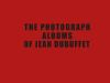 """The Photograph Albums of Jean Dubuffet 1945-1963"" by Sarah Lombardi (author)"