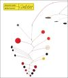 """Radical Inventor - A Retrospective of Alexander Calder"" by Anne Grace (editor)"