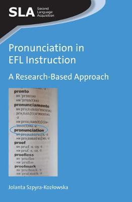 Pronunciation in EFL Instruction by Jolanta Szpyra-Kozlowska