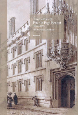 The Letters of Peter Le Page Renouf (1822-97) v. 1 Pembroke College, Oxford (1840-42); St Mary's College, Oscott (1842-46) Jacket Image