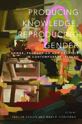 Producing Knowledge, Reproducing Gender Jacket Image