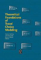 Jacket image for Theoretical Foundations of Travel Choice Modeling