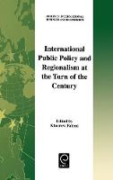Jacket image for International Public Policy and Regionalism at the Turn of the Century