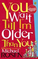 Jacket image for You Wait Till I'm Older Than You!