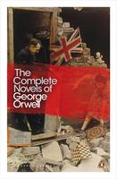 Jacket image for The Complete Novels of George Orwell Animal Farm, Burmese Days, A Clergyman's Daughter, Coming Up for Air, Keep the Aspidistra Flying, Nineteen Eighty-Four