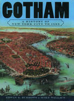 Jacket image for Gotham: A History of New York City to 1898