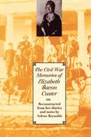 Jacket image for The Civil War Memories of Elizabeth Bacon Custer