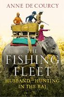 Jacket image for The Fishing Fleet: Husband-Hunting in the Raj