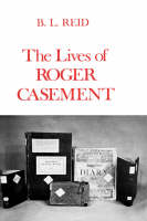 """The Lives of Roger Casement"" by B. L. Reid"