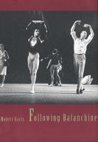 """Following Balanchine"" by Robert Garis"