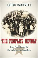 """The People's Revolt"" by Gregg Cantrell"