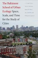 """The Baltimore School of Urban Ecology"" by J. Morgan Grove"