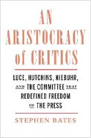 """""""An Aristocracy of Critics"""" by Stephen Bates"""