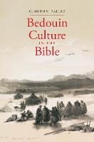 """Bedouin Culture in the Bible"" by Clinton Bailey"
