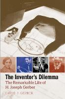 """The Inventor's Dilemma"" by David J. Gerber"