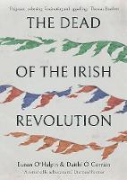 """The Dead of the Irish Revolution"" by Eunan O'Halpin"