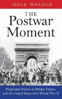 """The Postwar Moment"" by Isser Woloch"