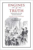 """""""Engines of Truth"""" by Wendie Ellen Schneider"""