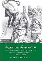 """Inglorious Revolution"" by William R. Summerhill"