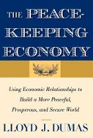 """The Peacekeeping Economy"" by Lloyd J. Dumas"