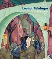 """""""Lyonel Feininger"""" by Barbara Haskell"""