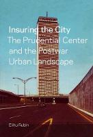 """Insuring the City"" by Elihu Rubin"