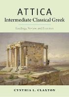 """Attica: Intermediate Classical Greek"" by Cynthia L. Claxton"