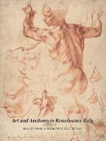 """Art and Anatomy in Renaissance Italy"" by Domenico Laurenza"