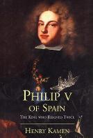 """""""Philip V of Spain"""" by Henry Kamen"""
