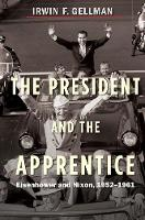 """""""The President and the Apprentice"""" by Irwin F. Gellman"""