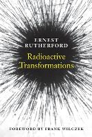 """""""Radioactive Transformations"""" by Ernest Rutherford"""