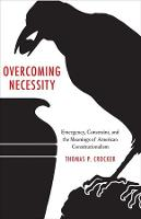 """Overcoming Necessity"" by Thomas P. Crocker"