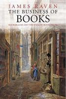 """The Business of Books"" by James Raven"