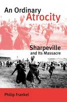 """An Ordinary Atrocity"" by Philip Frankel"
