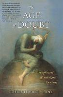"""""""The Age of Doubt"""" by Christopher Lane"""