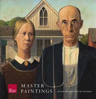 """Master Paintings in the Art Institute of Chicago"" by Douglas Druick"
