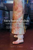 """""""Every Twelve Seconds"""" by Timothy Pachirat"""