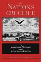 """""""The Nation's Crucible"""" by Peter J.              Kastor"""