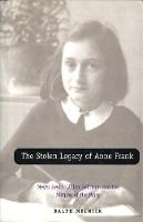 """The Stolen Legacy of Anne Frank"" by Ralph Melnick"
