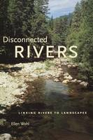 """Disconnected Rivers"" by Ellen Wohl"