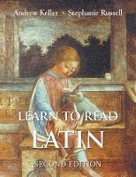 """Learn to Read Latin, Second Edition"" by Andrew Keller"