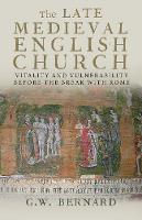 """The Late Medieval English Church"" by G.W. Bernard"