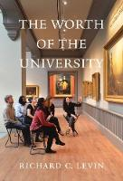"""The Worth of the University"" by Richard C.              Levin"